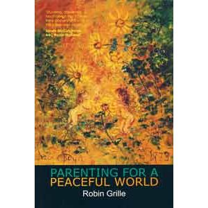 Parenting For a Peaceful World by Robin Grille