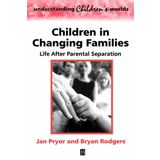 Children in Changing Families: Life After Parental Separation (Understanding Children's Worlds)