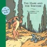 Hare and the Tortoise, The/La Liebre Y la Tortuga (Bilingual Fairy Tales)