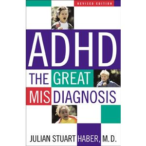 ADHD, Revised Edition: The Great Misdiagnosis