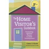 The Home Visitor's Guidebook: Promoting Optimal Parent & Child Development 3rd Ed