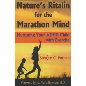 Nature's Ritalin for the Marathon Mind: Nurturing Your ADHD Child With Exercise