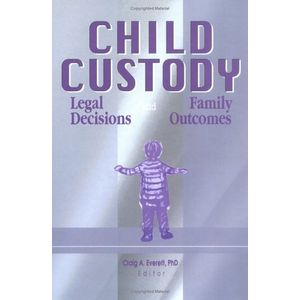 Child Custody: Legal Decisions and Family Outcomes
