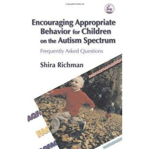 Encouraging Appropriate Behavior for Children on the Autism Spectrum: Frequently Asked Questions