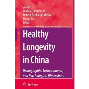 Healthy Longevity in China: Demographic, Socioeconomic, and Psychological Dimensions (The Springer Series on Demographic Methods and Population Analysis)