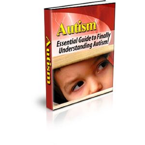 Autism - The Essential Guide to Understanding Autism! AAA+++