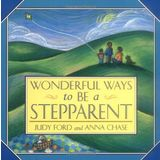 Wonderful Ways to be a Stepparent