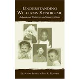 Understanding Williams Syndrome: Behavioral Patterns and Interventions