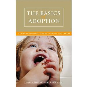 The Basics of Adoption: A Guide for Building Families in the U.S. and Canada