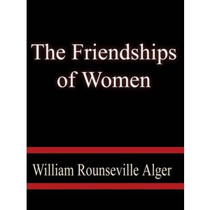 The Friendships of Women