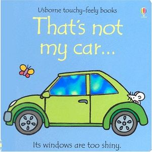 That's Not My Car (Usborne Touchy Feely)