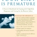 What to Do When Your Baby Is Premature: A Parent's Handbook for Coping with High-Risk Pregnancy and Caring for the Preterm Infant