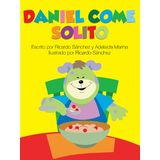 Daniel Come Solito (Spanish Edition)