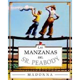 Mr. Peabody's Apples (sp): Las Manzanas Del Sr. Peabody