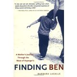 Finding Ben : A Mother's Journey Through the Maze of Asperger's