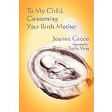 To My Child Concerning Your Birth Mother